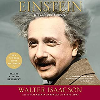 Einstein     His Life and Universe              Written by:                                                                                                                                 Walter Isaacson                               Narrated by:                                                                                                                                 Edward Herrmann                      Length: 21 hrs and 30 mins     92 ratings     Overall 4.7