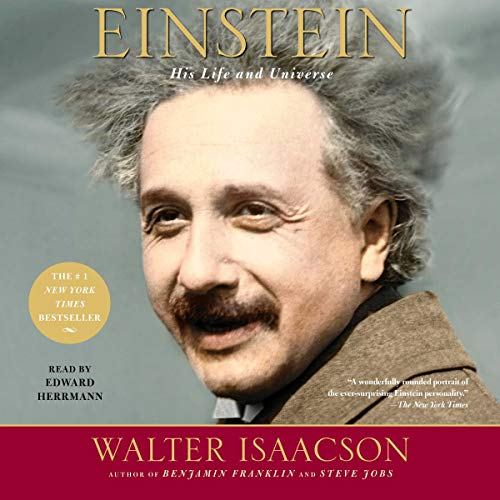 Einstein     His Life and Universe              Written by:                                                                                                                                 Walter Isaacson                               Narrated by:                                                                                                                                 Edward Herrmann                      Length: 21 hrs and 30 mins     86 ratings     Overall 4.7