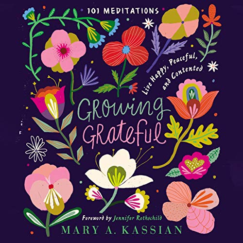Growing Grateful Audiobook By Mary A. Kassian cover art