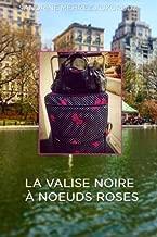 La valise noires à noeuds roses (French Edition)