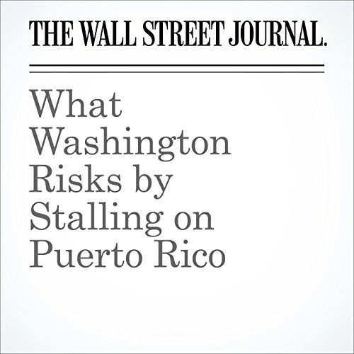 What Washington Risks by Stalling on Puerto Rico cover art