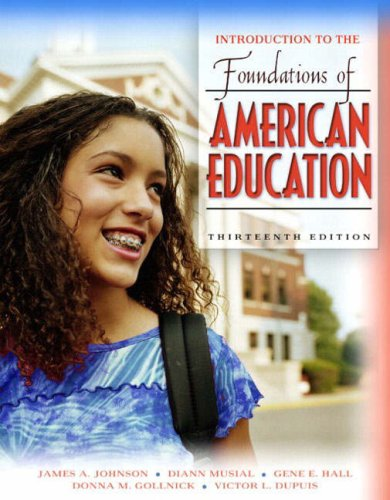 Introduction to the Foundations of American Education (13th Edition)