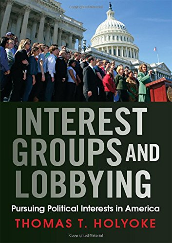 Compare Textbook Prices for Interest Groups and Lobbying: Pursuing Political Interests in America 1 Edition ISBN 9780813345819 by Holyoke, Thomas T.