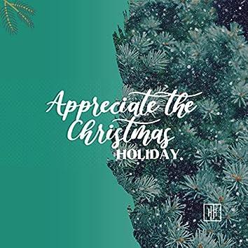 Appreciate the Christmas Holiday