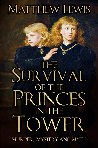 The Survival of Princes in Tower: Murder, Mystery and Myth