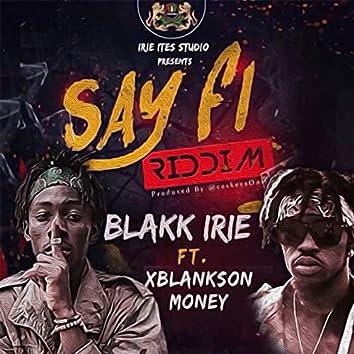 Say Fi Riddim (feat. Xblankson Money) [Money]