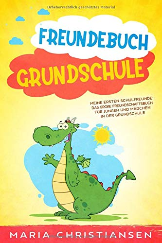 FREUNDEBUCH GRUNDSCHULE: Meine ersten Schulfreunde: Das Große Freundschaftsbuch für Jungen und Mädchen in der Grundschule