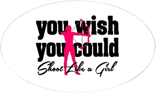CafePress You Wish You Could Shoot Like A Gir Oval Bumper Sticker, Euro Oval Car Decal