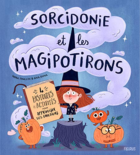 Sorcidonie et les magipotirons - 4 histoires et activités pour apprivoiser ses émotions ! (Tapa blanda)