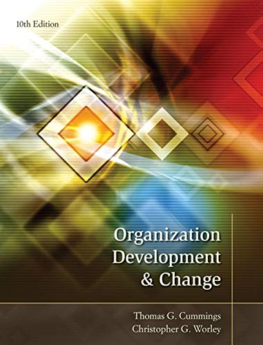 Compare Textbook Prices for Organization Development and Change 10 Edition ISBN 9781133190455 by Cummings, Thomas G.,Worley, Christopher G.