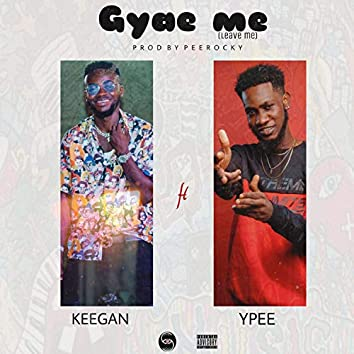 Gyae Me (leave me) [feat. Ypee]