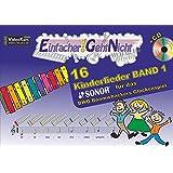 Einfacher!-Geht-Nicht: 16 Kinderlieder BAND 1 - fuer das SONOR BWG Boomwhackers Glockenspiel mit CD: Das besondere Notenheft fuer Anfaenger