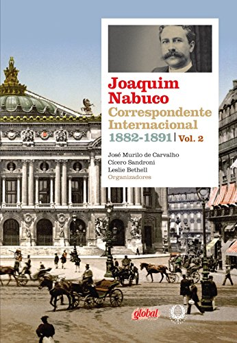 Joaquim Nabuco: correspondente inter. 1882-1891: Volume Volume II