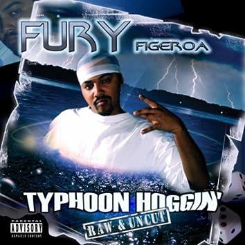 Typhoon Hoggin' (Raw & Uncut)