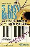 5 Easy Blues - Trombone/Euphonium & Piano (treble clef parts) (5 Easy Blues for Trombone/Euphonium and Piano Book 4) (English Edition)