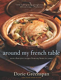 Around My French Table: More than 300 Recipes from My Home to Yours by [Dorie Greenspan, Alan Richardson]