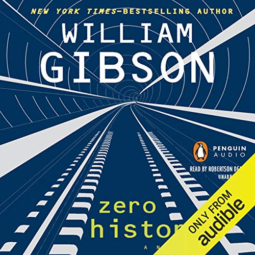 Blue Ant Trilogy 3 - Zero History [REQ] - William Gibson