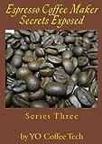 Espresso Coffee Secrets Exposed - 3
