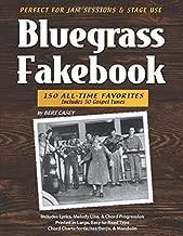 Bluegrass Fakebook: 150 All Time-Favorites Includes 50 Gospel Tunes
