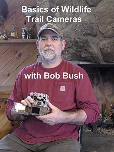 Basics of Widlife Trail Cameras with Bob Bush
