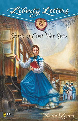 Secrets Of Civil War Spies Liberty Letters