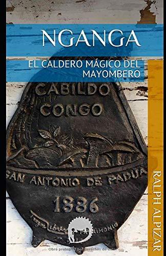 NGANGA: EL CALDERO MÁGICO DEL MAYOMBERO (Colección Maiombe)