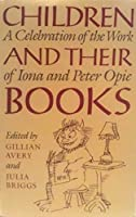 Children and Their Books: A Collection of Essays to Celebrate the Work of Iona and Peter Opie