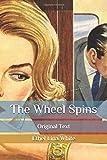 The Wheel Spins: Original Text