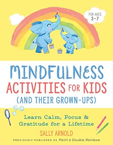 Mindfulness Activities for Kids And Their Grown ups Learn Calm Focus and Gratitude for a Lifetime product image