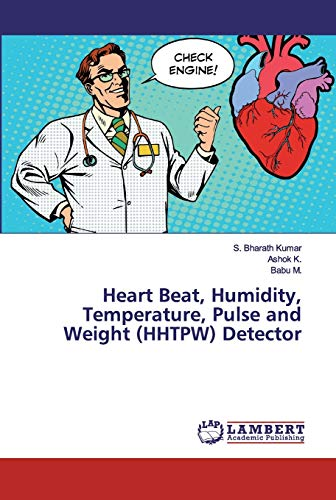 Heart Beat, Humidity, Temperature, Pulse and Weight (HHTPW) Detector