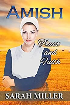 Amish Romance: Trust and Faith (Amish and Englischer Book 2) by [Sarah Miller]