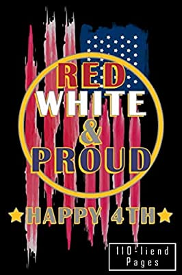 """White Red and Proud 4th of july : Note-book & Sketchbook Glossy cover finish , a Unique GIFT - 6"""" x 9"""" Note-book: Happy 4th of july Gift for Kids and ... choice for the independence day of AMERICA"""