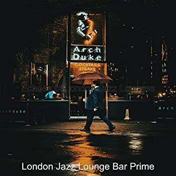 Echoes of London Jazz Lounges