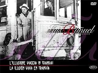 L'Illusione Viaggia In Tranvai - La Ilusion Viaja En Tranvia [Italian Edition] by lilia prado