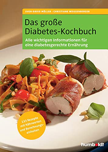 Das große Diabetes-Kochbuch. Über 100 köstliche Rezepte mit Nährwerten und Broteinheiten, Alle Rezepte sind für Typ 1- und Typ 2- Diabetiker geeignet, ... über eine diabetesgerechte Ernährungsweise