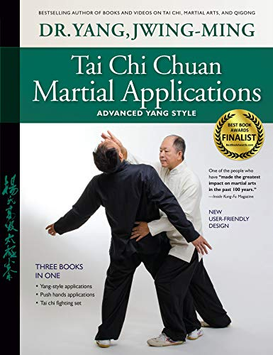 Tai Chi Chuan Martial Applications: Advanced Yang Style (English Edition)