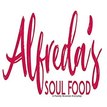 Alfreda's Soul Food: A Family Reunion Everyday
