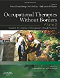 Occupational Therapies without Borders - Volume 2: Towards an ecology of occupation-based practices - Frank Kronenberg