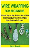 WIRE WRAPPING FOR BEGINNERS: Ultimate Step by...