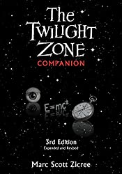 Image: The Twilight Zone Companion | Expanded, Revised Edition | by Marc Scott Zicree (Author). Publisher: Silman-James Pr; Expanded, Revised edition (February 1, 2018)