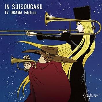In Suisougaku (TV Drama Edition)