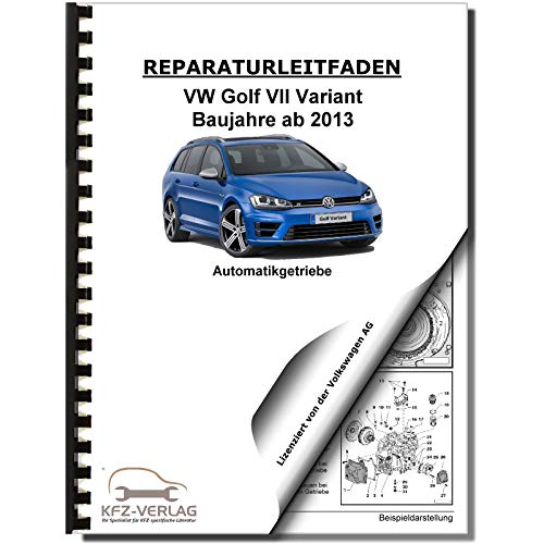 VW Golf 7 Variant (13>) 6 Gang Automatikgetriebe DSG DKG 0D9 Reparaturanleitung