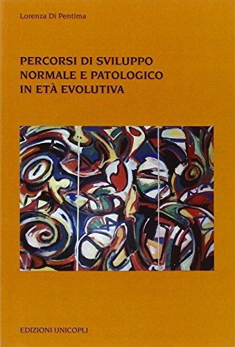 Percorsi di sviluppo normale e patologico in età evolutiva