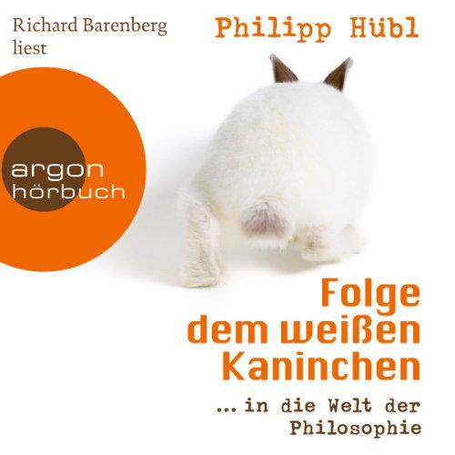 Folge dem weißen Kaninchen...in die Welt der Philosophie Titelbild