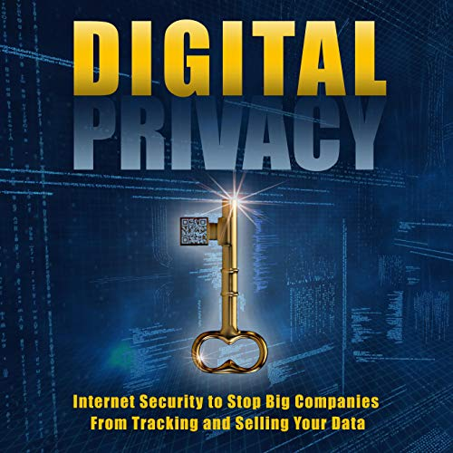 Digital Privacy: Internet Security to Stop Big Companies from Tracking and Selling Your Data Titelbild