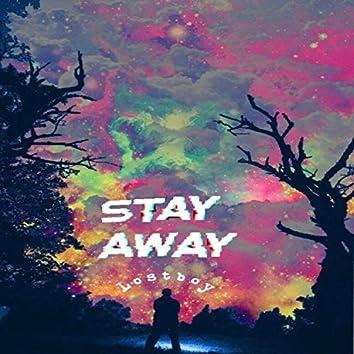Stay Away