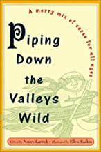 Piping Down the Valleys Wild: A Merry Mix of Verse for All Ages