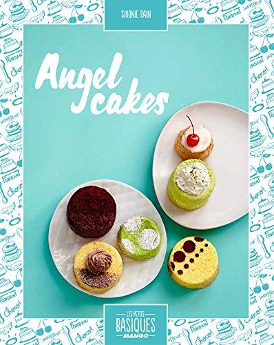 Angel cakes (Les Petits Basiques Mango) (French Edition)