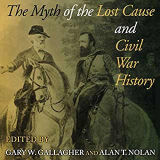 The Myth of the Lost Cause and Civil War History audiobook cover art
