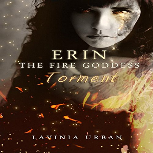 Erin the Fire Goddess: Torment audiobook cover art